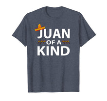 Load image into Gallery viewer, Juan Of A Kind Shirt
