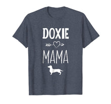 Load image into Gallery viewer, Doxie Mama T-Shirt Funny Dachshund Dog Lover Gift Shirt