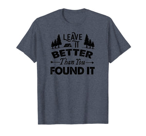 Leave It Better Than You Found It T-Shirt - Scout, Hiker