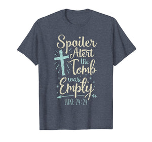 Easter Basket Stuffers Spoiler Alert Tomb Was Empty TShirt