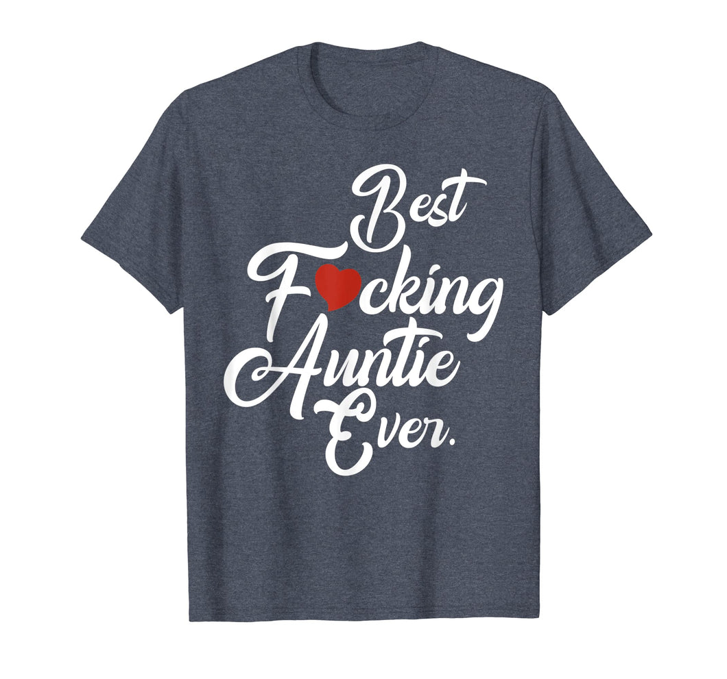 Best fucking auntie ever family Tshirt aunt gifts from niece