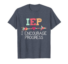 Load image into Gallery viewer, IEP I Encourage Progress Special Education Teacher Shirt