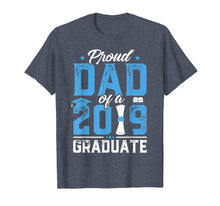 Load image into Gallery viewer, Proud Dad Of A Class Of 2019 Graduate TShirt Graduation Gift
