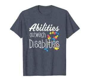 Abilities Outweights Disabilities Autism Awareness T-shirt