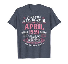 Load image into Gallery viewer, Legends Were Born In April 1959, 60th Birthday Gift Shirt