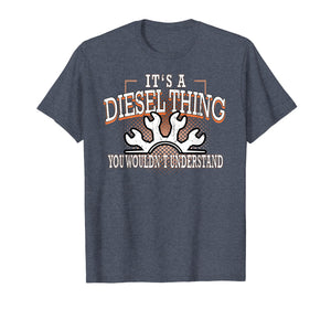 Diesel Thing Dont Understand Funny T-Shirt Truckers Mechanic