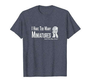 Too Many Miniature Wargamer T-Shirt Wargaming Shirt