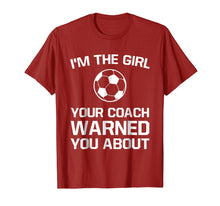 Load image into Gallery viewer, The Girl Your Coach Warned You About Girl's Soccer T Shirt