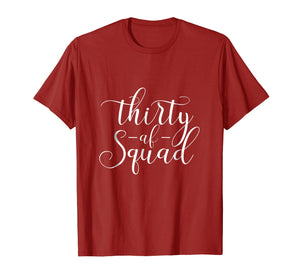 30th Birthday Shirt - Thirty AF T-shirt Dirty Thirty Squad