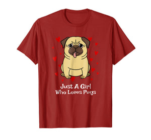 Pug Gifts For Girls Funny Just A Girl Who Loves Pugs T-Shirt