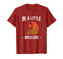 Load image into Gallery viewer, Be A Little Boulder T-Shirt For Rock-Climbing Enthusiast