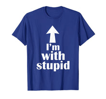 Load image into Gallery viewer, I'm With Stupid Up Arrow Funny T-Shirt