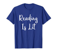 Load image into Gallery viewer, Love Reading Is Lit Book Reader Funny Reading Quote T Shirt