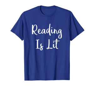 Love Reading Is Lit Book Reader Funny Reading Quote T Shirt