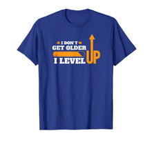Load image into Gallery viewer, Don't Get Older I Level Up TShirt Computer Geek Gamer Gift T