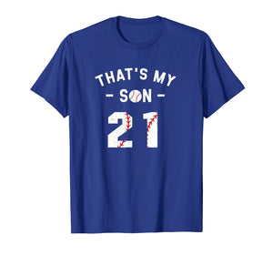 #21 That's My Son Shirt Supportive Mom and Dad Baseball Gift