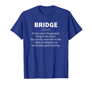 Bridge Funny Definition T-shirt Card Player Gift