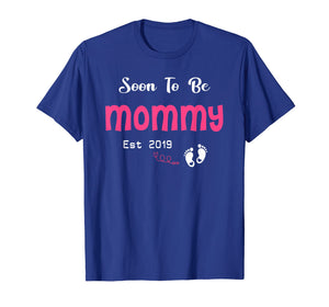 Soon To Be Mommy 2019 T-Shirt First Time Mommy Mothers Day