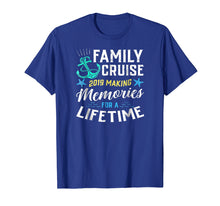 Load image into Gallery viewer, Family Cruise 2019 Making Memories For A Lifetime Tshirt