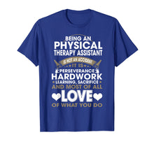 Load image into Gallery viewer, Being A Physical Therapy Assistant PT PTA Tshirt Gift