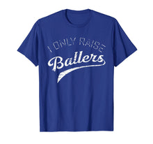 Load image into Gallery viewer, Busy Raising Ballers I Only Raise Ballers shirts