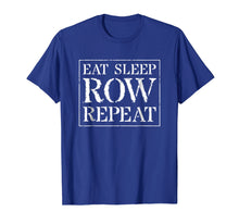 Load image into Gallery viewer, Rowing T Shirt, College Team Crew Gift: Eat Sleep Row Repeat