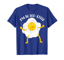 Load image into Gallery viewer, I'm So Egg-Cited Shirt | Cool Egg Pun Lovers T-shirt Gift