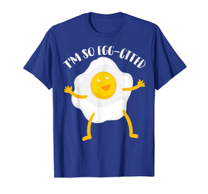 I'm So Egg-Cited Shirt | Cool Egg Pun Lovers T-shirt Gift