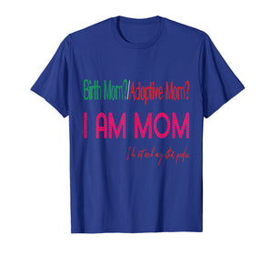Birth Foster Biological Adoptive mom Tshirt Mothers Day