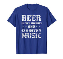 Load image into Gallery viewer, Beer Best Friends And Country Music T-Shirt