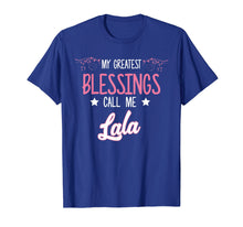 Load image into Gallery viewer, My Greatest Blessing Call Me Lala Mother's Day Gifts T-Shirt