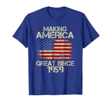 Load image into Gallery viewer, 60th Birthday Gifts Making America Great Since 1959 T-Shirt