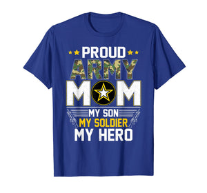 Proud Army Mom Shirt|My Son My Soldier Hero Memorial Day Tee