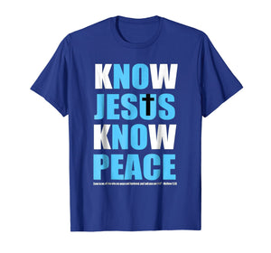 Know Jesus Know Peace Tshirt