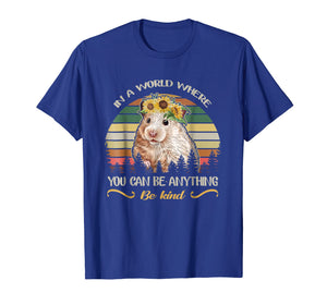 Retro Vintage You Can Be Anything Be Kind Hamster Tshirt