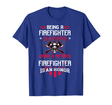 Load image into Gallery viewer, Being A Retired Firefighter Is An Honor Shirt