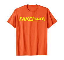 Load image into Gallery viewer, Fake Taxi Funny Gift Halloween T-Shirt