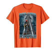 Load image into Gallery viewer, Tower Climber It's Not Just My Job T Shirt- Tower Dawg Shirt