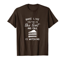 Load image into Gallery viewer, bake like you're in the tent and paul is watching pie shirt