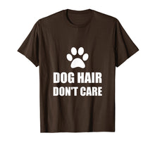 Load image into Gallery viewer, Dog Hair Do Not Care Funny T-Shirt