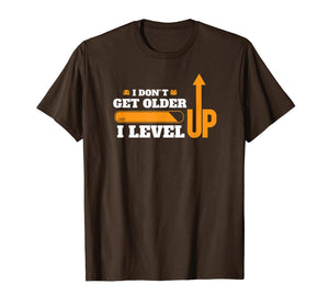 Don't Get Older I Level Up TShirt Computer Geek Gamer Gift T