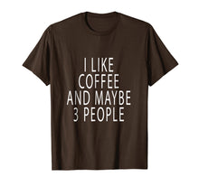Load image into Gallery viewer, Chummy I Like Coffee And Maybe 3 People T Shirt Chummy Tees