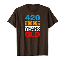 Load image into Gallery viewer, 420 Dog Years Old Shirt Turning 60 Gag Gift Dog Lover