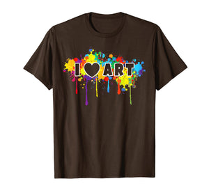 I Love Art T-Shirt Funny Colorful Painter Tee Gift