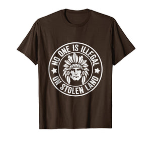 Native American No One Illegal Stolen Land Shirt Immigration