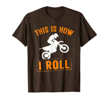 Load image into Gallery viewer, This Is How I Roll Motocross Motorcycle T Shirt