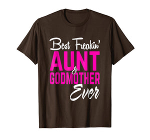 Best Freakin Aunt And Godmother Ever Tshirt Gifts Funny