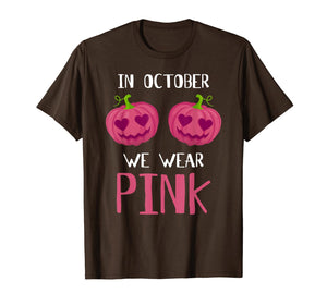 In October We Wear Pink Pumpkin Breast Cancer Awareness Gift T-Shirt
