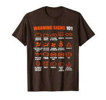 Load image into Gallery viewer, Warning Signs 101 Funny T-shirt Sense of humor