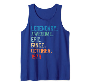 Legendary Awesome Epic Since October 1979 Birthday Gift Tank Top